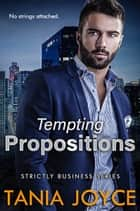 Tempting Propositions ebook by Tania Joyce