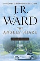 The Angels' Share ebook by J.R. Ward