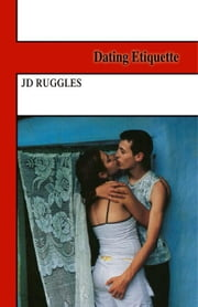 Dating Etiquette ebook by Ruggles,JD