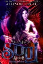 Soul Betrayer ebook by Allyson Lindt