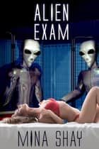 Alien Exam ebook by Mina Shay