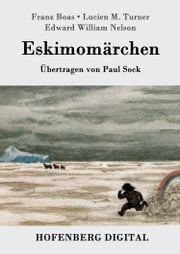 Eskimomärchen ebook by Franz Boas, Paul Sock, Edward William Nelson,...
