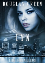 Cyn - The Chameleon ebook by Douglas Green