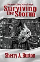 Surviving the Storm ebook by Sherry A. Burton