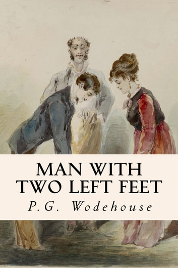 Man With Two Left Feet ebook by P.G. Wodehouse