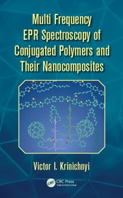 Multi Frequency EPR Spectroscopy of Conjugated Polymers and Their Nanocomposites ebook by Victor I. Krinichnyi