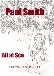 All at Sea (To Walk the Path 5) ebook by Paul Smith