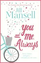 You And Me, Always - An uplifting novel of love and friendship ebook by