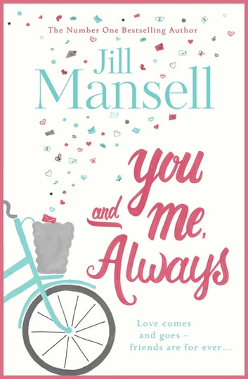 You And Me, Always - An uplifting novel of love and friendship ebook by Jill Mansell