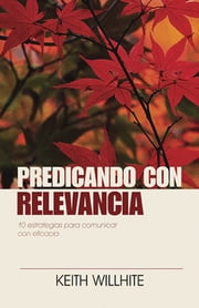 Predicando con relevancia ebook by Keith Willhite