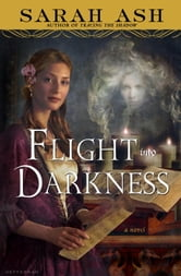 Flight into Darkness ebook by Sarah Ash