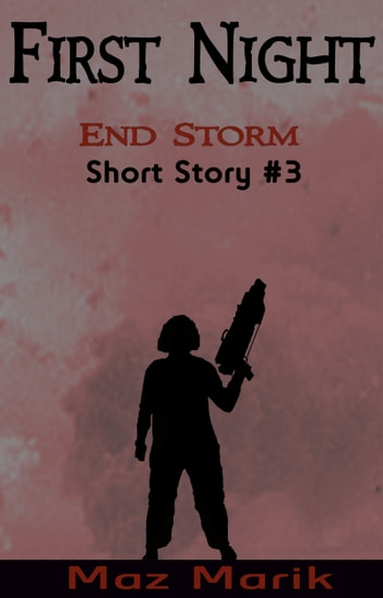 First Night: End Storm Short Story #3 ebook by Maz Marik