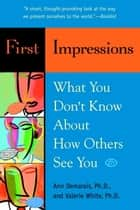 First Impressions ebook by Ann Demarais, Ph.D.,Valerie White, Ph.D.