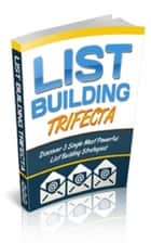 How To List Building Trifecta ebook by Jimmy  Cai