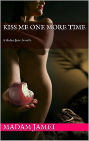 Kiss Me One More Time ebook by Madam Jamei