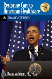 Is Obamacare the Answer? ebook by Dr. Deane Waldman, MD MBA