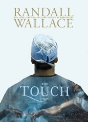 The Touch ebook by Randall Wallace