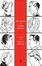 The Book of Other People ebook by Zadie Smith, Zadie Smith