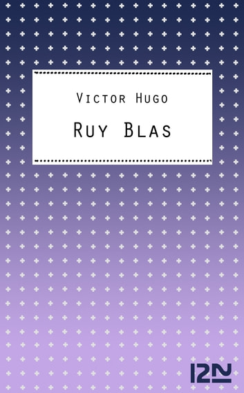 Ruy Blas ebook by Victor HUGO,Sylvie SERVOISE
