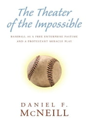The Theater of the Impossible ebook by Daniel F. McNeill