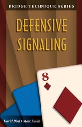 Bridge Technique Series 8: Defensive Signalling ebook by David Bird Marc Smith