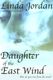Daughter of the East Wind ebook by Linda Jordan,LJ Wolfe