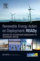 READy: Renewable Energy Action on Deployment ebook by IEA-RETD,Rolf de Vos,Janet Sawin
