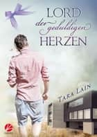 Lord der geduldigen Herzen ebook by Tara Lain, Jilan Greyfould