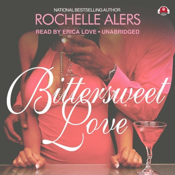 Bittersweet Love audiobook by Rochelle Alers
