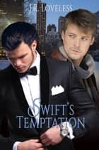 Swift's Temptation ebook by J.R. Loveless
