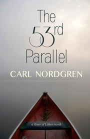 The 53rd Parallel ebook by Carl Nordgren