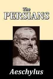 The Persians by Aeschylus ebook by Aeschylus