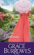 The Last True Gentleman eBook by Grace Burrowes