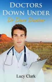Doctors Down Under: Dr Dave Dunbar ebook by Lucy Clark