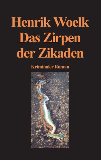 Das Zirpen der Zikaden ebook by Henrik Woelk