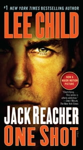 Jack Reacher: One Shot - A Novel ebook by Lee Child