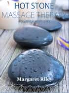 Hot stone massage therapy ebook by Margaret Riley