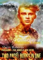 Two Angel Books In One: Ominous Love - Patricia Puddle - Paradox - The Angels Are Here - Patti Roberts ebook by Patricia Puddle,Patti Roberts
