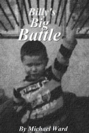 Billy's Big Battle ebook by Michael T. Ward