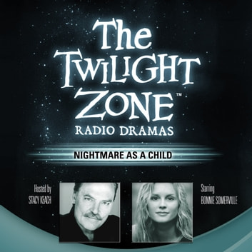 Nightmare as a Child audiobook by Rod Serling,Stacy Keach,Carl Amari