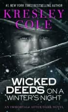 Wicked Deeds on a Winter's Night ebook by Kresley Cole