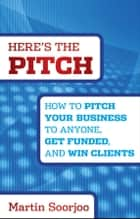 Here's the Pitch ebook by Martin Soorjoo