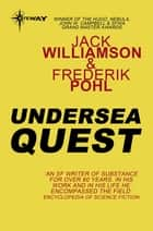 Undersea Quest ebook by Jack Williamson, Frederik Pohl