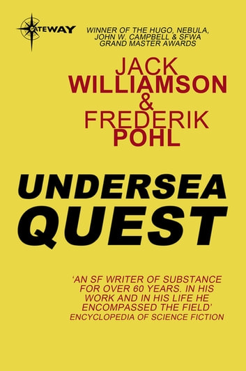 Undersea Quest eBook by Jack Williamson,Frederik Pohl