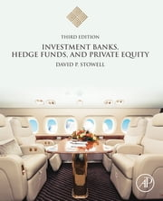 Investment Banks, Hedge Funds, and Private Equity ebook by David P. Stowell