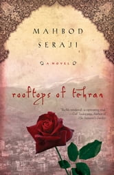 Rooftops of Tehran - A Novel ebook by Mahbod Seraji