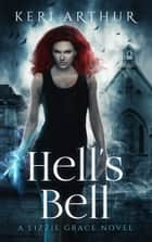 Hell's Bell eBook by Keri Arthur