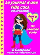 Le journal d'une fille cool... ou presque ebook by Bill Campbell