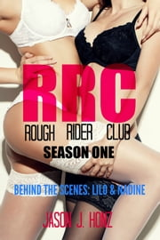 Rough Rider Club (RRC) Season One, Behind The Scenes - Lilo & Nadine ebook by Jason J. Honz