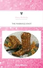 The Marriage Knot ebook by
